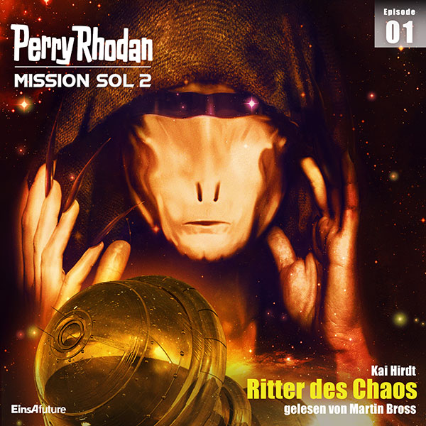 Perry Rhodan Mission SOL 2 Episode 01: Ritter des Chaos (Hörbuch-Download)
