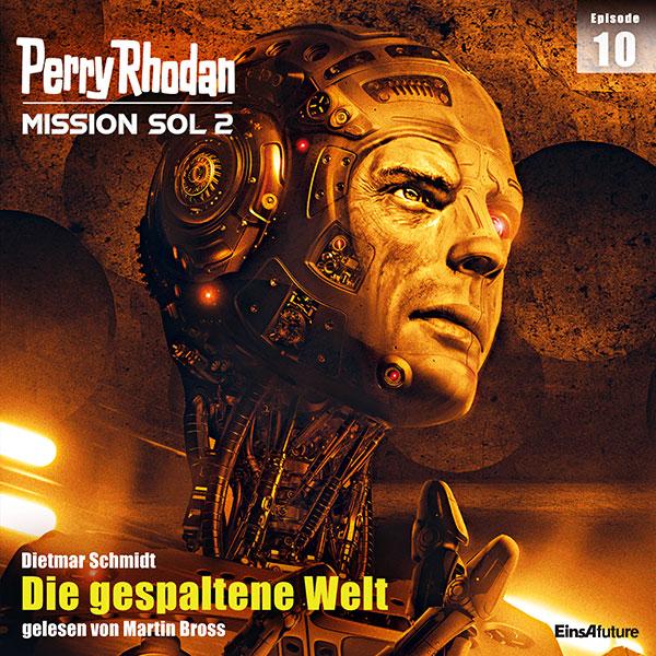 Perry Rhodan Mission SOL 2 Episode 10: Die gespaltene Welt (Hörbuch-Download)