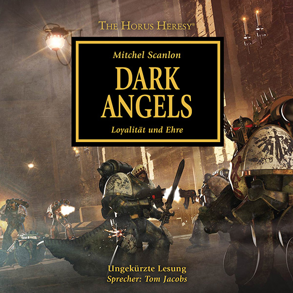The Horus Heresy 06: Dark Angels (Hörbuch-Download)