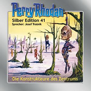 Perry Rhodan - Die Konstrukteure des Zentrums (Silber Edition 41)
