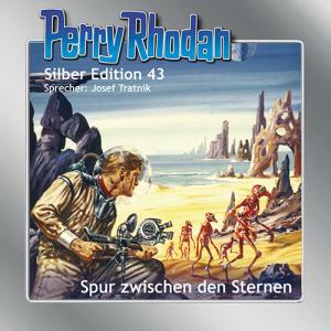Perry Rhodan - Spur zwischen den Sternen (Silber Edition 43)