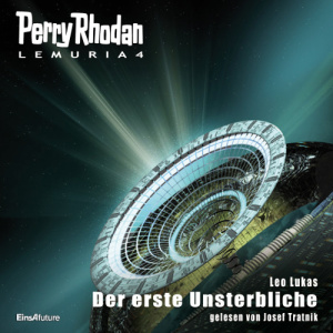 Perry Rhodan - Der erste Unsterbliche (Lemuria 4)