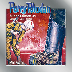 Perry Rhodan - Paladin (Silber Edition 39)