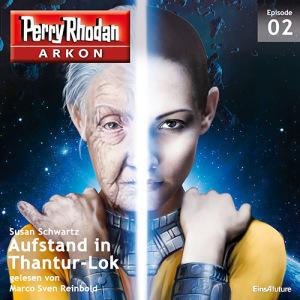 Perry Rhodan ARKON -  Aufstand in Thantur-Lok (Teil 2 von 12)