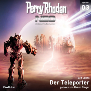 Perry Rhodan Neo Nr. 003: Der Teleporter (Download)