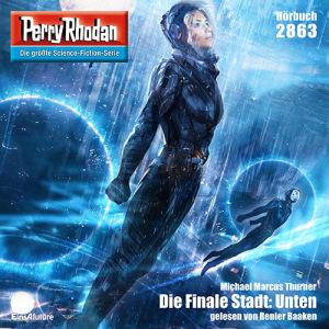 Michael Marcus Thurner - Die Finale Stadt: Unten (Perry Rhodan 2863)