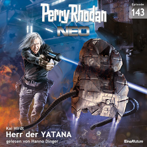 Perry Rhodan Neo Nr. 143: Herr der YATANA (Download)