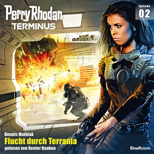 Dennis Mathiak - Flucht durch Terrania (Perry Rhodan Terminus 2/12)