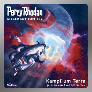 Perry Rhodan Silber Edition 137: Kampf um Terra (Komplett-Download)