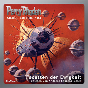 Perry Rhodan Silber Edition 103: Facetten der Ewigkeit (Komplett-Download)