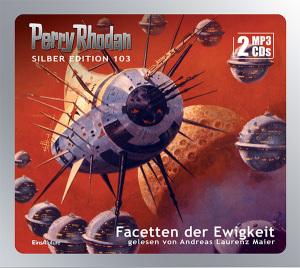 Perry Rhodan - Facetten der Ewigkeit (Silber Edition 103)