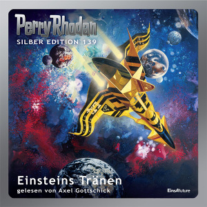 Perry Rhodan Silber Edition 139: Einsteins Tränen (Komplett-Download)