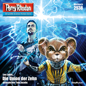 Perry Rhodan Nr. 2938: Die Union der Zehn (Hörbuch-Download)