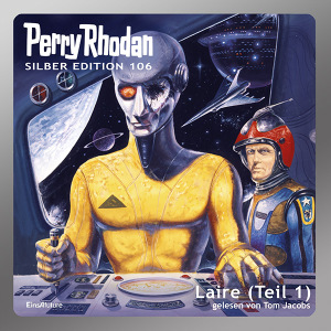Perry Rhodan Silber Edition 106: Laire (Teil 1) (Hörbuch-Download)