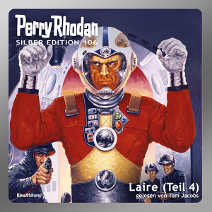 Perry Rhodan Silber Edition 106: Laire (Teil 4) (Hörbuch-Download)