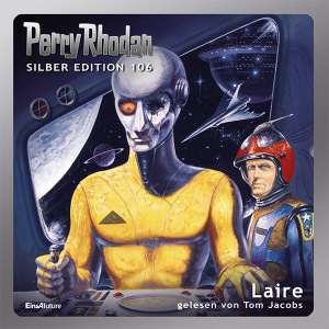 Perry Rhodan Silber Edition 106: Laire (Hörbuch-Komplett-Download)