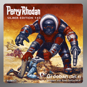 Perry Rhodan Silber Edition 143: Ordoban (Teil 4) (Hörbuch-Download)