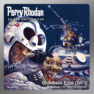 Perry Rhodan Silber Edition 145: Ordobans Erbe (Teil 3) (Hörbuch-Download)