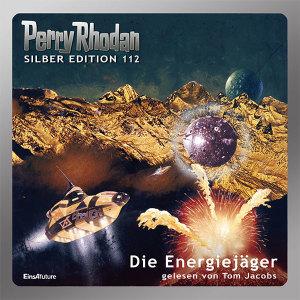 Perry Rhodan - Die Energiejäger (Silber Edition 112)