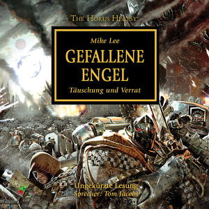 The Horus Heresy 11: Gefallene Engel (Hörbuch-Download)