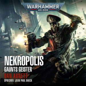 Warhammer 40.000: Gaunts Geister 3 - Nekropolis (Hörbuch-Download)
